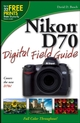 Nikon D70 Digital Field Guide (0764596780) cover image