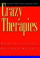 Crazy Therapies: What Are They? Do They Work? (0787902780) cover image