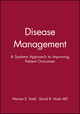 Disease Management: A Systems Approach to Improving Patient Outcomes (0787957380) cover image