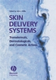 Skin Delivery Systems: Transdermals, Dermatologicals, and Cosmetic Actives (0813808480) cover image