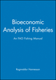 Bioeconomic Analysis of Fisheries: An FAO Fishing Manual (0852381980) cover image