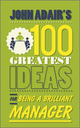 John Adair's 100 Greatest Ideas for Being a Brilliant Manager (0857081780) cover image