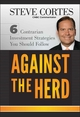 Against the Herd: 6 Contrarian Investment Strategies You Should Follow (1118083180) cover image