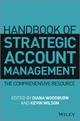 Handbook of Strategic Account Management: A Comprehensive Resource (1118509080) cover image