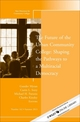The Future of the Urban Community College: Shaping the Pathways to a Mutiracial Democracy: New Directions for Community College, Number 162 (1118806980) cover image