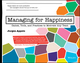 Managing for Happiness: Games, Tools, and Practices to Motivate Any Team (1119268680) cover image