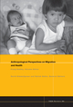 Anthropological Perspectives on Migration and Health (1444349880) cover image