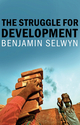 The Struggle for Development (1509512780) cover image