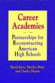 Career Academies: Partnerships for Reconstructing American High Schools (1555424880) cover image