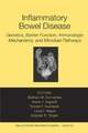 Inflammatory Bowel Disease: Genetics, Barrier Function, and Immunological Mechanisms, and Microbial Pathways, Volume 1072 (1573315680) cover image