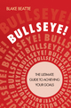 Bullseye!: The Ultimate Guide to Achieving Your Goals (1742169880) cover image