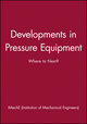 Developments in Pressure Equipment: Where to Next? (1860584780) cover image