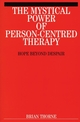 The Mystical Power of Person-Centred Therapy: Hope Beyond Despair (1861563280) cover image