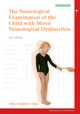 Examination of the Child with Minor Neurological Dysfunction, 3rd Edition