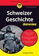 Schweizer Geschichte für Dummies, 2. Auflage (3527810080) cover image