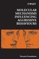 Molecular Mechanisms Influencing Aggressive Behaviours (0470010681) cover image