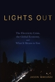 Lights Out: The Electricity Crisis, the Global Economy, and What It Means To You (0470109181) cover image