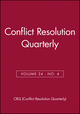 Conflict Resolution Quarterly, Volume 24, Number 4, Summer 2007 (0470180781) cover image