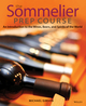 The Sommelier Prep Course: An Introduction to the Wines, Beers, and Spirits of the World (0470283181) cover image