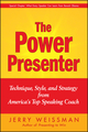The Power Presenter: Technique, Style, and Strategy from America's Top Speaking Coach (0470376481) cover image