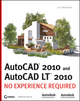 AutoCAD 2010 and AutoCAD LT 2010: No Experience Required (0470438681) cover image