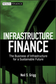 Infrastructure Finance: The Business of Infrastructure for a Sustainable Future (0470481781) cover image