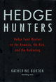 Hedge Hunters: Hedge Fund Masters on the Rewards, the Risk, and the Reckoning (0470885181) cover image