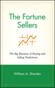 The Fortune Sellers: The Big Business of Buying and Selling Predictions (0471181781) cover image