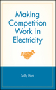 Making Competition Work in Electricity (0471220981) cover image