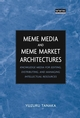 Meme Media and Meme Market Architectures: Knowledge Media for Editing, Distributing, and Managing Intellectual Resources (0471453781) cover image