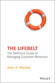 The Lifebelt: The Definitive Guide to Managing Customer Retention (0471498181) cover image