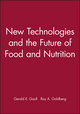 New Technologies and the Future of Food and Nutrition (0471554081) cover image