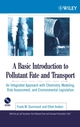 A Basic Introduction to Pollutant Fate and Transport: An Integrated Approach with Chemistry, Modeling, Risk Assessment, and Environmental Legislation (0471651281) cover image