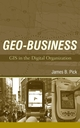 Geo-Business: GIS in the Digital Organization