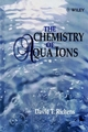 The Chemistry of Aqua Ions: Synthesis, Structure and Reactivity: ATour Through the Periodic Table of the Elements (0471970581) cover image