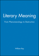 Literary Meaning: From Phenomenology to Destruction (0631134581) cover image