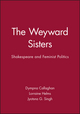 The Weyward Sisters: Shakespeare and Feminist Politics (0631177981) cover image