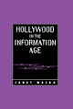 Hollywood in the Information Age: Beyond the Silver Screen (0745603181) cover image