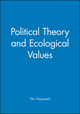 Political Theory and Ecological Values (0745618081) cover image