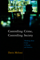 Controlling Crime, Controlling Society: Thinking about Crime in Europe and America (0745634281) cover image