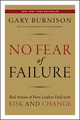 No Fear of Failure: Real Stories of How Leaders Deal with Risk and Change (1118000781) cover image