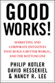 Good Works!: Marketing and Corporate Initiatives that Build a Better World...and the Bottom Line (1118206681) cover image