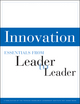 Innovation: Essentials from Leader to Leader (1118587081) cover image