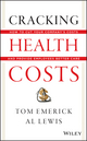 Cracking Health Costs: How to Cut Your Company's Health Costs and Provide Employees Better Care (1118636481) cover image