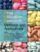 Drug Utilization Research: Methods and Applications (1118949781) cover image