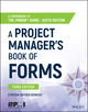 A Project Manager's Book of Forms: A Companion to the PMBOK Guide, 3rd Edition (1119393981) cover image