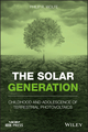 The Solar Generation: Childhood and Adolescence of Terrestrial Photovoltaics (1119425581) cover image