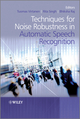Techniques for Noise Robustness in Automatic Speech Recognition (1119970881) cover image