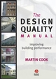 The Design Quality Manual: Improving Building Performance (1405130881) cover image
