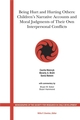 Being Hurt and Hurting Others: Children's Narrative Accounts and Moral Judgments of Their Own Interpersonal Conflicts (1405153881) cover image
